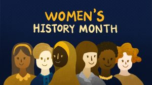 """Graphic reading """"Women's History Month"""" with cartoon women along the bottom"""